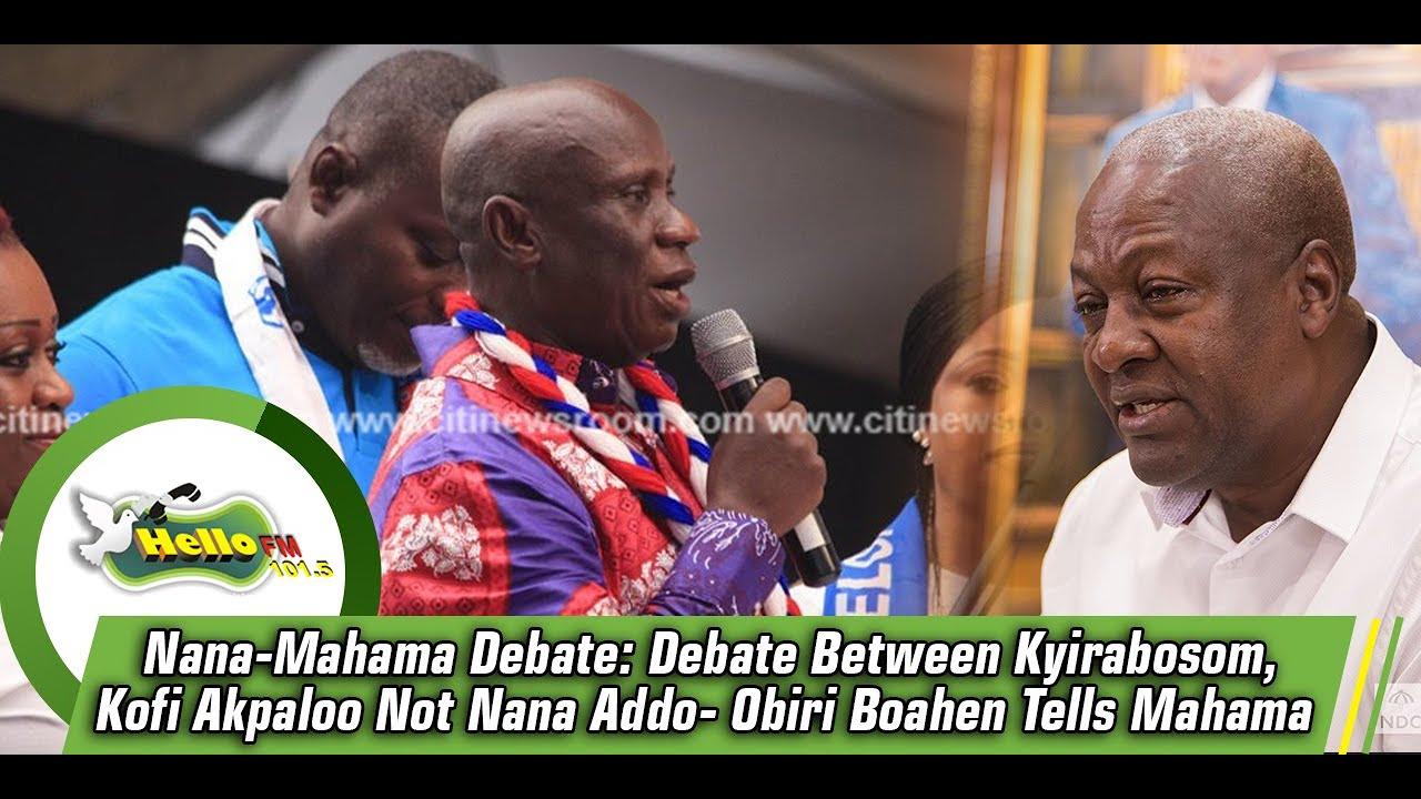 "Mahama Can Debate With ""Kyiri Abosom"" And Akua Donkor, Lawyer Obiri Boahen. 5"