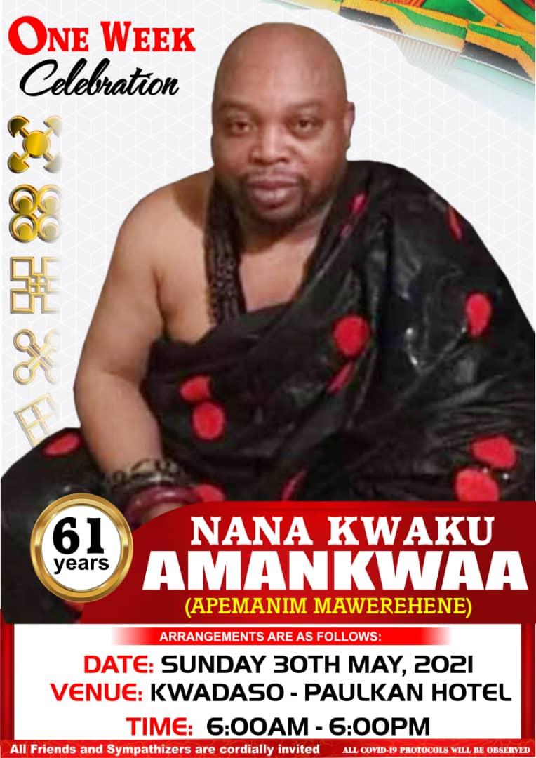 One week celebration of NANA KWAKU AMANKWA to come off on 30th May, 2021. 50